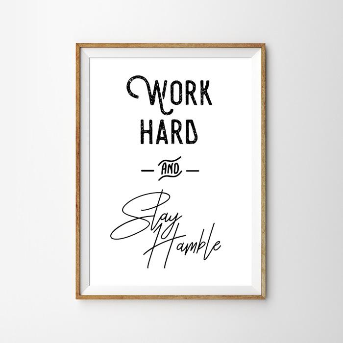 画像1: WORK HARD and STAY HAMBLE おしゃれポスター (1)